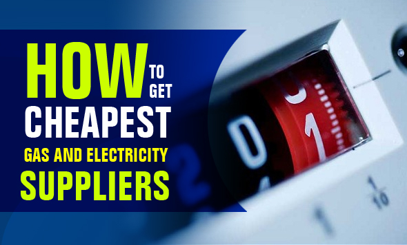 How To Get Cheapest Gas And Electricity Suppliers