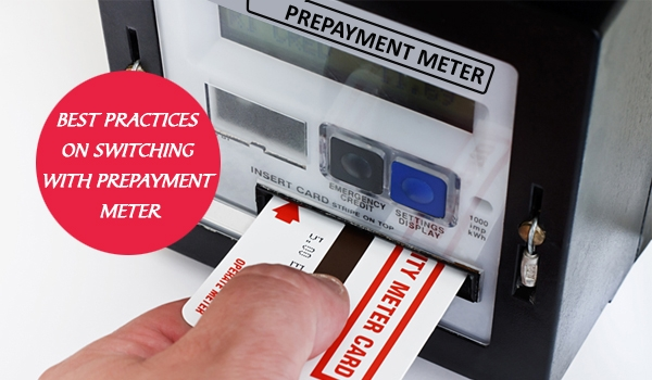 Best Practices On Switching With Prepayment Meter